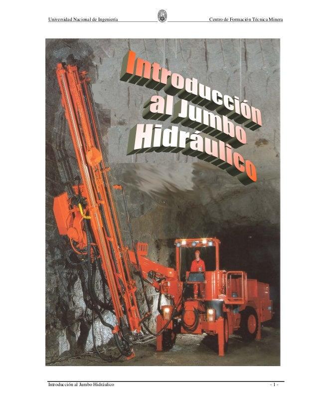 Universidad Nacional de Ingeniería   Centro de Formación Técnica MineraIntroducción al Jumbo Hidráulico                   ...