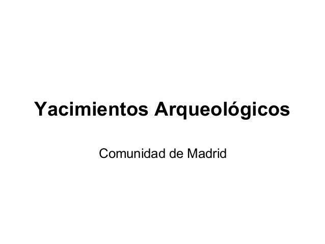Yacimientos Arqueológicos Comunidad de Madrid
