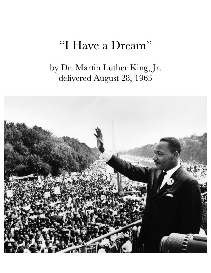 """I Have a Dream""by Dr. Martin Luther King, Jr.  delivered August 28, 1963"