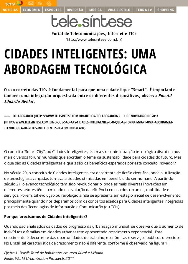 Portal de Telecomunicações, Internet e TICs (http://www.telesintese.com.br/) CIDADES INTELIGENTES: UMA ABORDAGEM TECNOLÓGI...