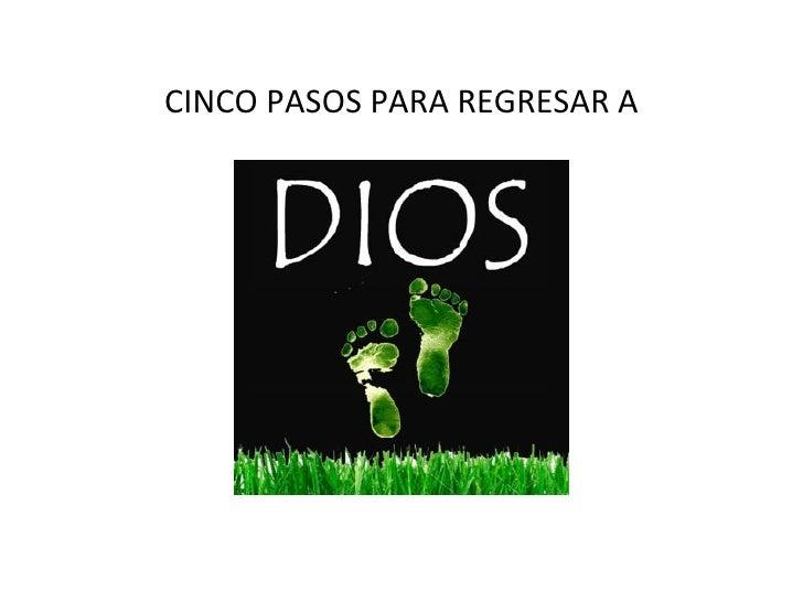 CINCO PASOS PARA REGRESAR A