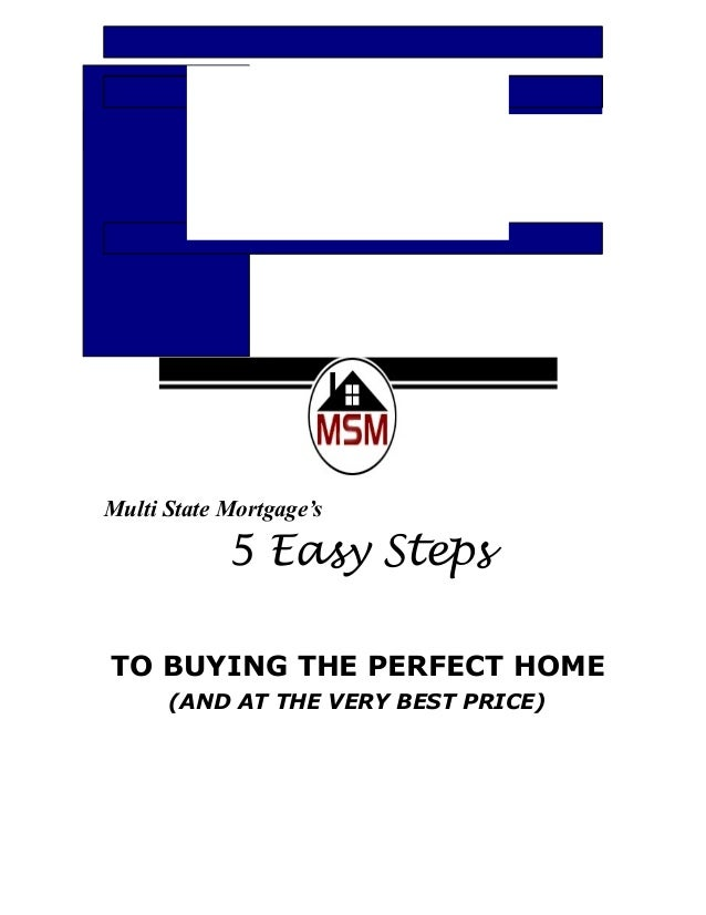Multi State Mortgage's 5 Easy Steps TO BUYING THE PERFECT HOME (AND AT THE VERY BEST PRICE)