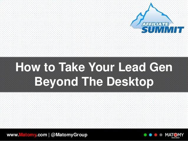Advertisers: Take Your Lead Gen Beyond the Desktop