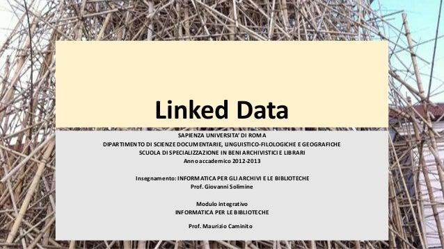 Linked DataSAPIENZA UNIVERSITA' DI ROMADIPARTIMENTO DI SCIENZE DOCUMENTARIE, LINGUISTICO-FILOLOGICHE E GEOGRAFICHESCUOLA D...