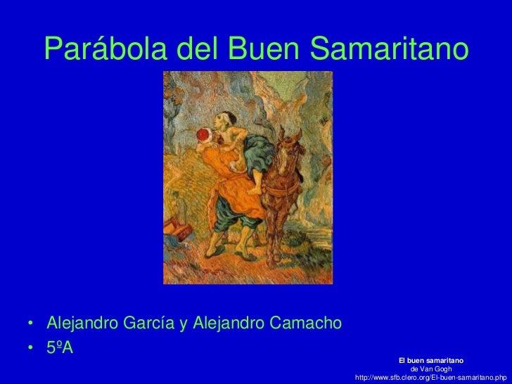 Parábola del Buen Samaritano• Alejandro García y Alejandro Camacho• 5ºA                                                   ...