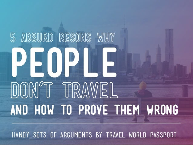 5 Absurd Reasons Why People Don't Travel