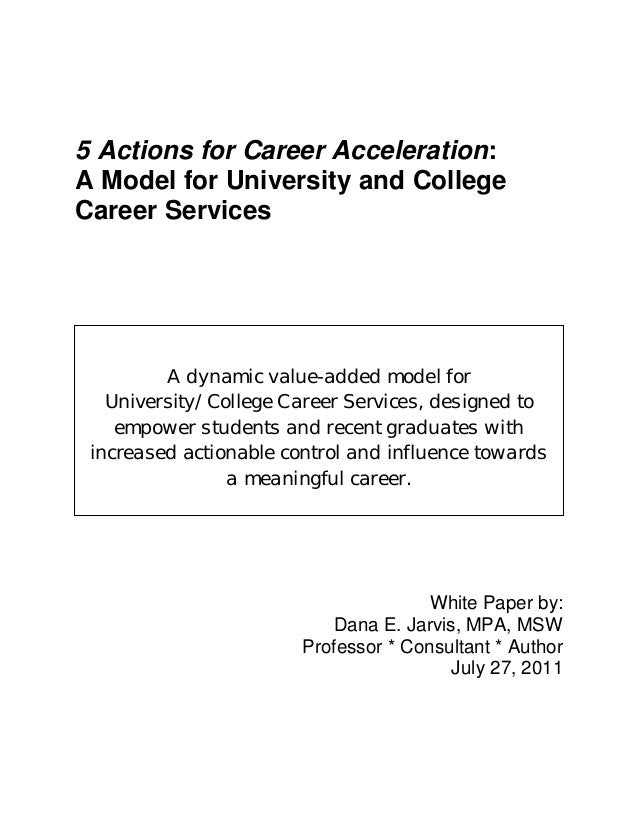 5 Actions for Career Acceleration:         A Model for University and College         Career Services                    A...