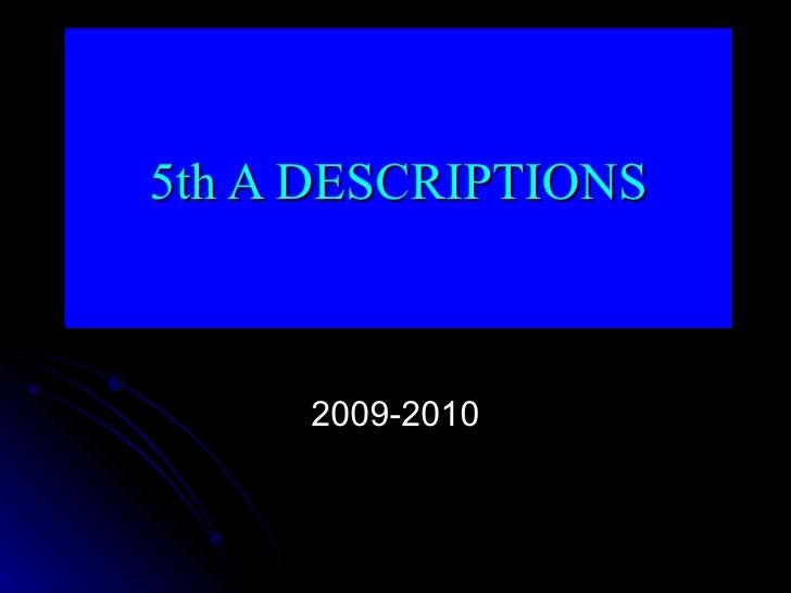 5th A DESCRIPTIONS 2009-2010