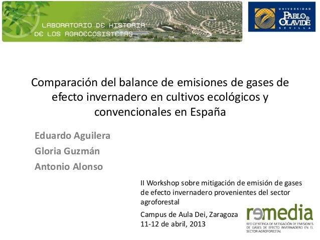 Comparación del balance de emisiones de gases deefecto invernadero en cultivos ecológicos yconvencionales en EspañaEduardo...
