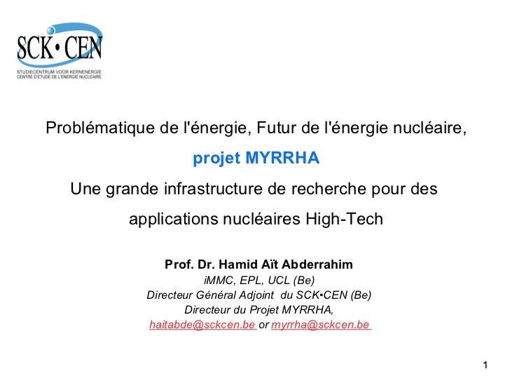 Problématique de lénergie, Futur de lénergie nucléaire,                     projet MYRRHA   Une grande infrastructure de r...
