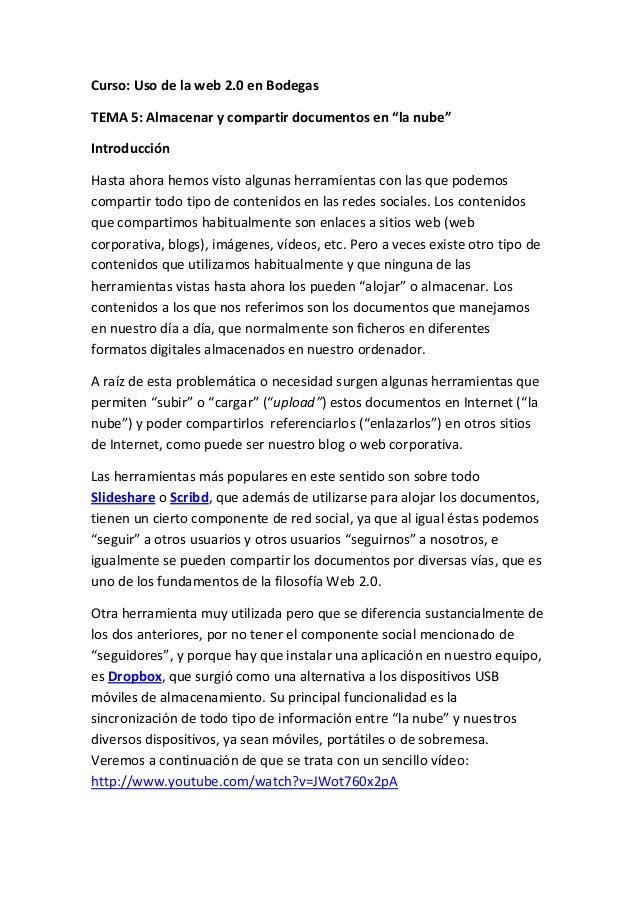 """Curso: Uso de la web 2.0 en BodegasTEMA 5: Almacenar y compartir documentos en """"la nube""""IntroducciónHasta ahora hemos vist..."""