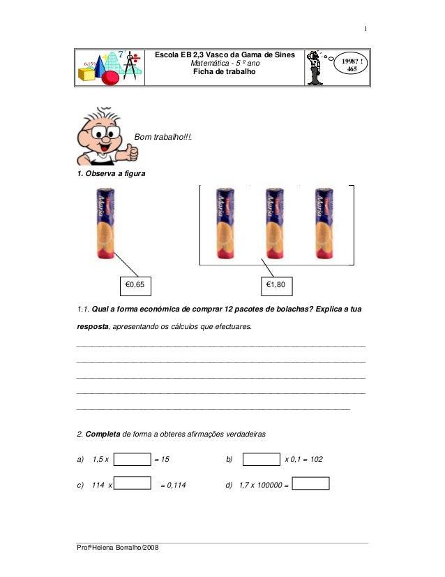 ProfªHelena Borralho/2008 1 Escola EB 2,3 Vasco da Gama de Sines Matemática - 5 º ano Ficha de trabalho 1. Observa a figur...