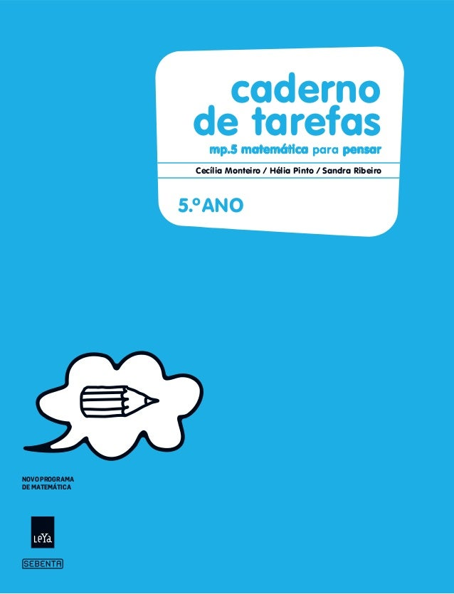 NOVO PROGRAMA DE MATEMÁTICA Cecília Monteiro / Hélia Pinto / Sandra Ribeiro mp.5 matemática para pensar 5.ºANO caderno de ...