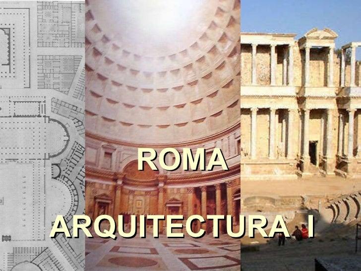 ROMA ARQUITECTURA  I