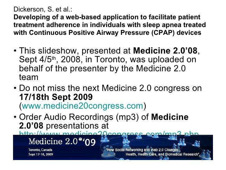 Developing of a web-based application to facilitate patient treatment adherence in individuals with sleep apnea treated with Continuous Positive Airway Pressure (CPAP) devices [5 Aud 1330 Dickerson]