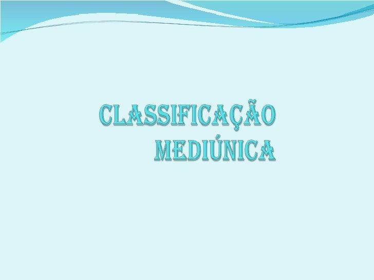 Terceiro Módulo - 5ª aula - Classificação mediúnica