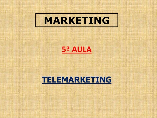 MARKETING 5ª AULA TELEMARKETING