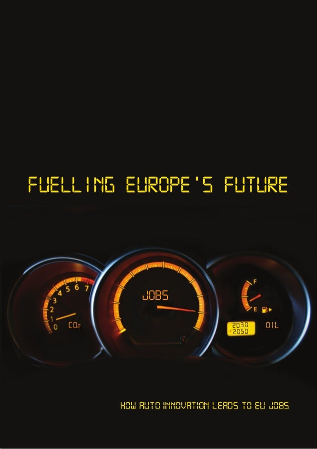 CO2 oil jobs 2030 2050 Fuelling EUROPE'S Future How auto innovation leads to eu jobs