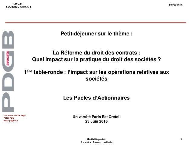 1Madia Iliopoulou Avocat au Barreau de Paris P.D.G.B. SOCIETE D'AVOCATS 23/06/2016 Petit-déjeuner sur le thème : La Réform...