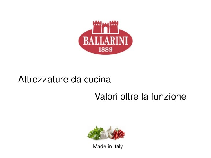 Attrezzature da cucina                  Valori oltre la funzione                 Made in Italy