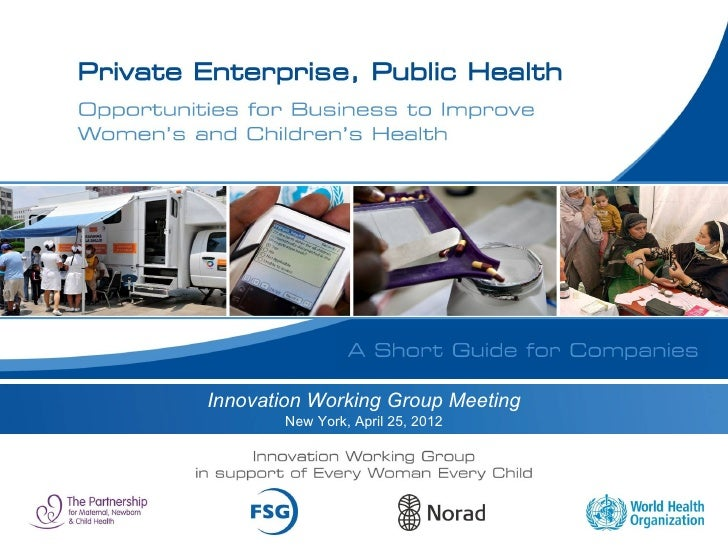 Private Enterprise, Public Health: Opportunities for Business to Improve Women's and Children's Health