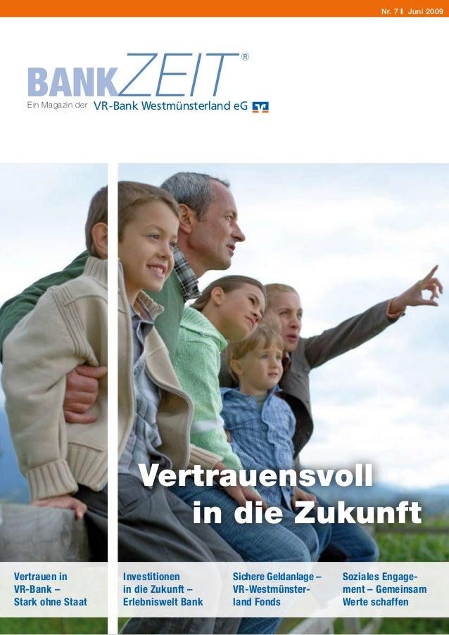 BANKZEITEin Magazin der Nr. 7 I Juni 2009 VR-Bank Westmünsterland eG Vertrauen in VR-Bank – Stark ohne Staat Investitionen...
