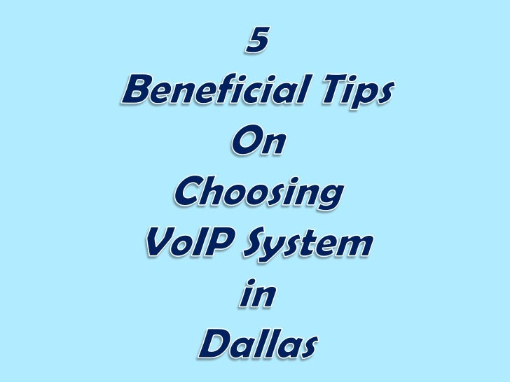 5 beneficial tips on choosing voip system in dallas
