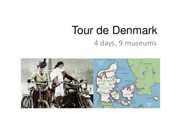 Tour de Denmark 4 days, 9 museums
