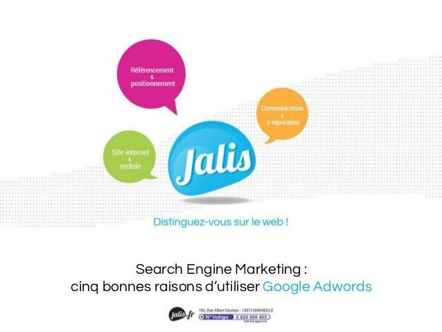 Search Engine Marketing :  cinq bonnes raisons d'utiliser Google Adwords