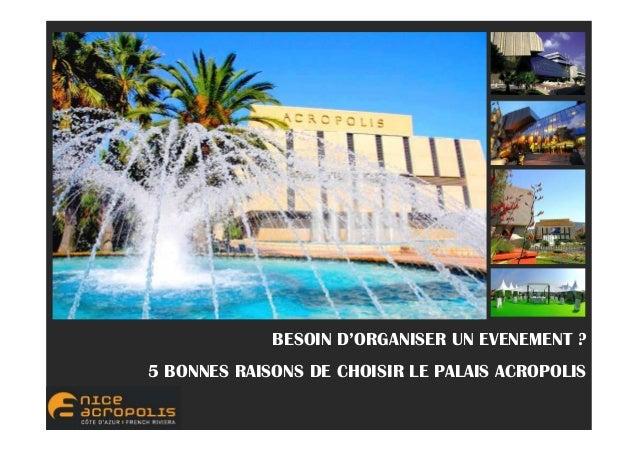 BESOIN D'ORGANISER UN EVENEMENT ? 5 BONNES RAISONS DE CHOISIR LE PALAIS ACROPOLIS