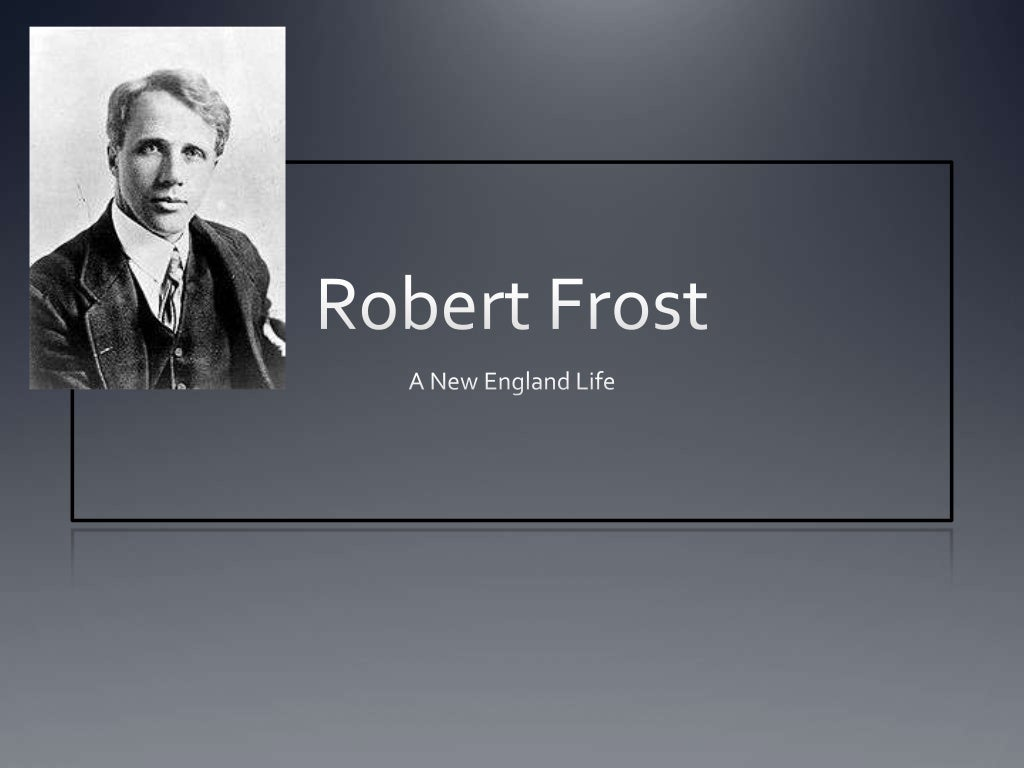 a biography of robert frost Richard poirier's robert frost: the work of knowing redirected attention to the  poet's work, while william pritchard's frost: a literary life.