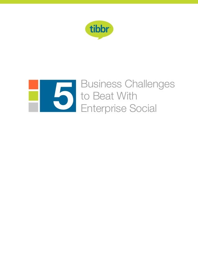 Business Challenges to Beat With Enterprise Social5