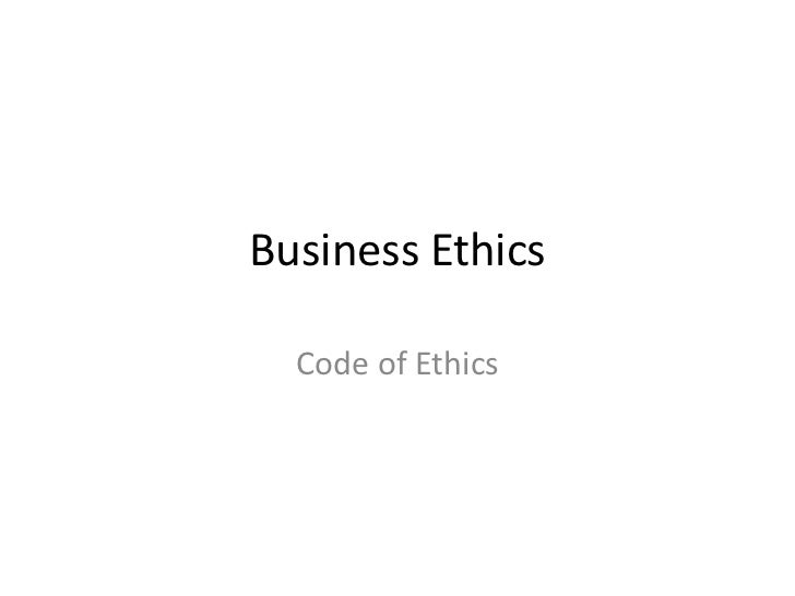 Business Ethics  Code of Ethics