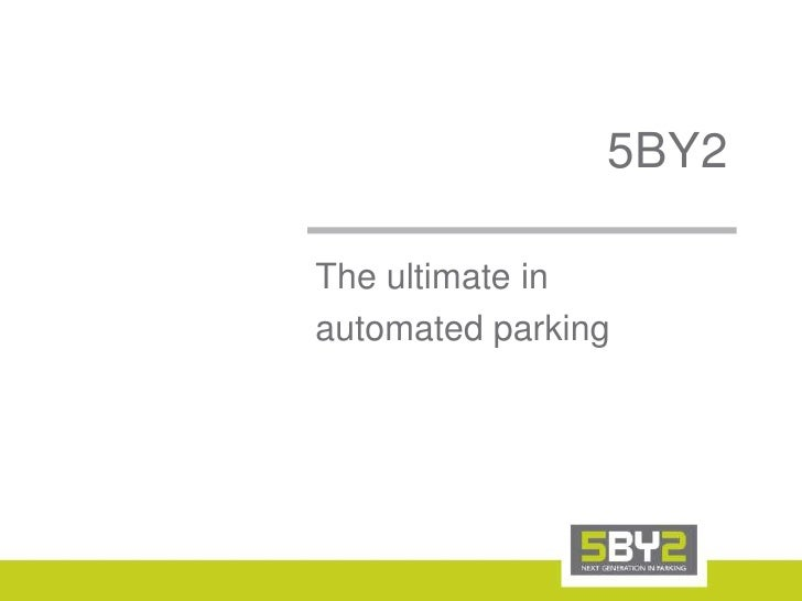 5BY2<br />The ultimate in <br />automated parking<br />