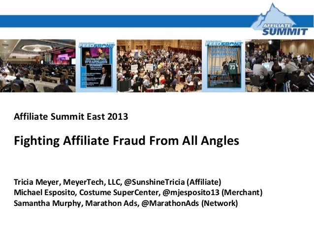 Affiliate Summit East 2013 Fighting Affiliate Fraud From All Angles Tricia Meyer, MeyerTech, LLC, @SunshineTricia (Affilia...