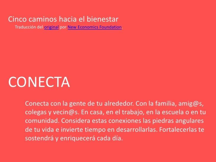 Cinco caminos hacia el bienestar<br />Traducción del original por New EconomicsFoundation.<br />CONECTA<br />Conecta con l...