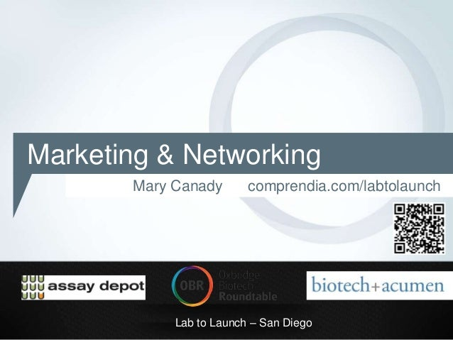 Marketing & Networking       Mary Canady       comprendia.com/labtolaunch            Lab to Launch – San Diego