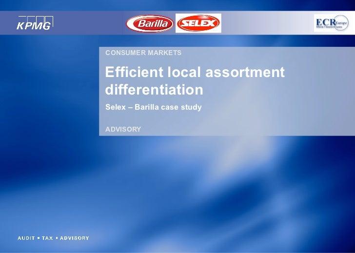CONSUMER MARKETS   Efficient local assortment differentiation Selex – Barilla case study  ADVISORY