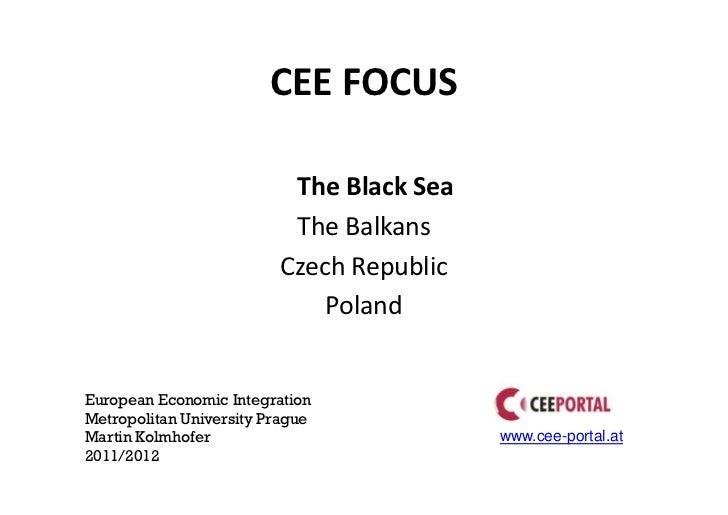 CEE FOCUS                          The Black Sea                          The Balkans                         Czech Republ...