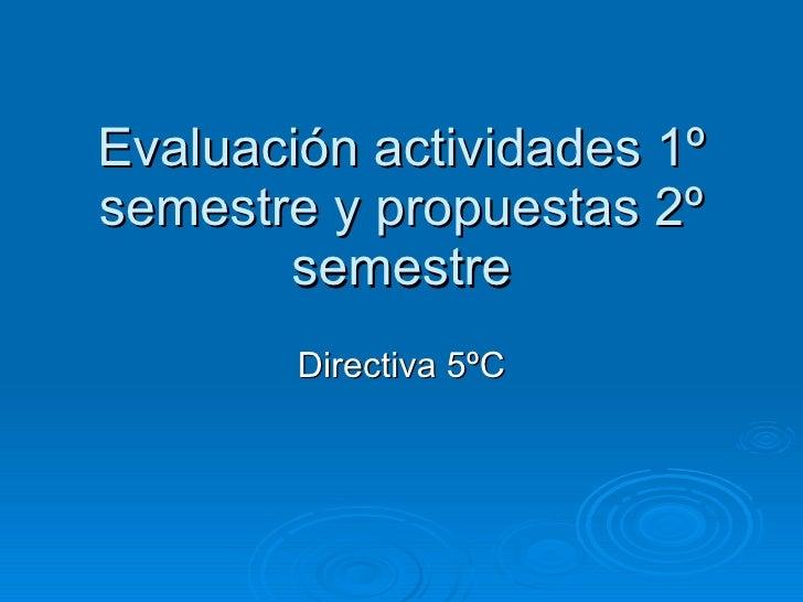 Evaluación actividades 1º semestre y propuestas 2º semestre Directiva 5ºC