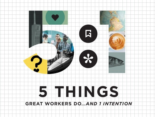 5 THINGS GREAT WORKERS DO…AND 1 INTENTION