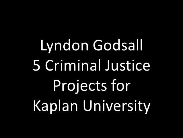 Lyndon Godsall5 Criminal Justice   Projects forKaplan University