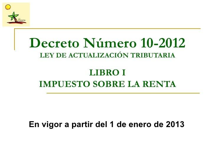 REFORMA FISCAL ISR 2013.  El impacto de la Reforma Fiscal en Guatemala en la Asociaciones Civiles no Lucrativas