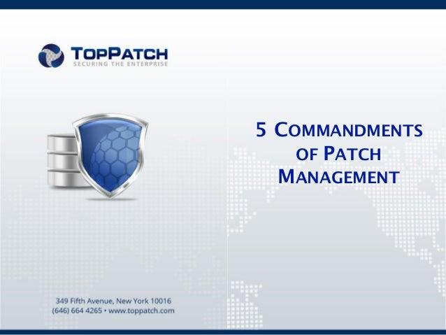 5 COMMANDMENTS    OF PATCH  MANAGEMENT