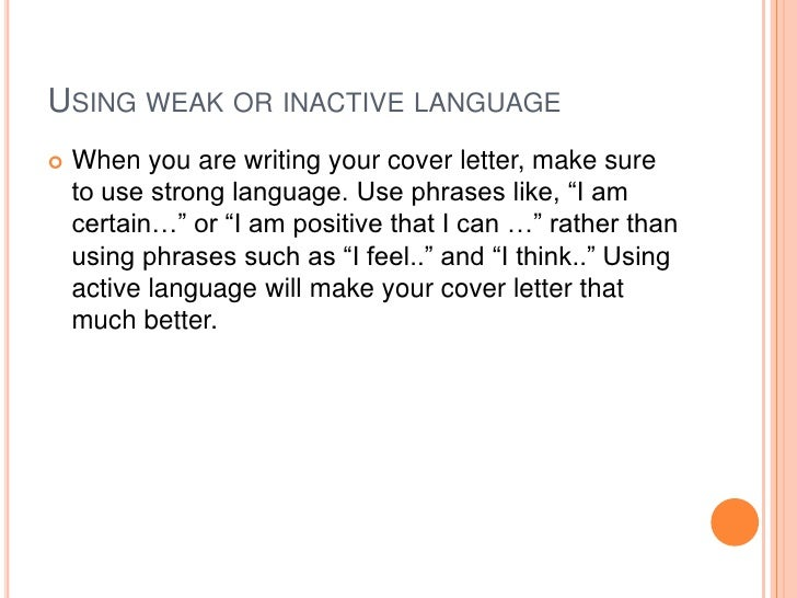 cover letter mistakes There's absolutely no excuse for addressing your cover letter to the wrong person if no name is provided, omit it completely and list your name and targeted position.