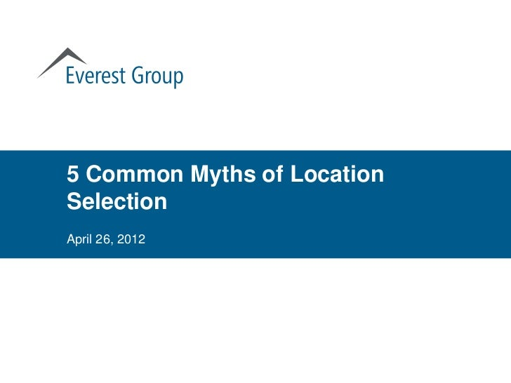 5 Common Myths of LocationSelectionApril 26, 2012