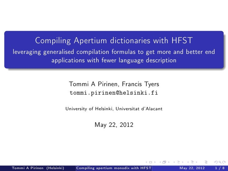 .               Compiling Apertium dictionaries with HFST    leveraging generalised compilation formulas to get more and b...