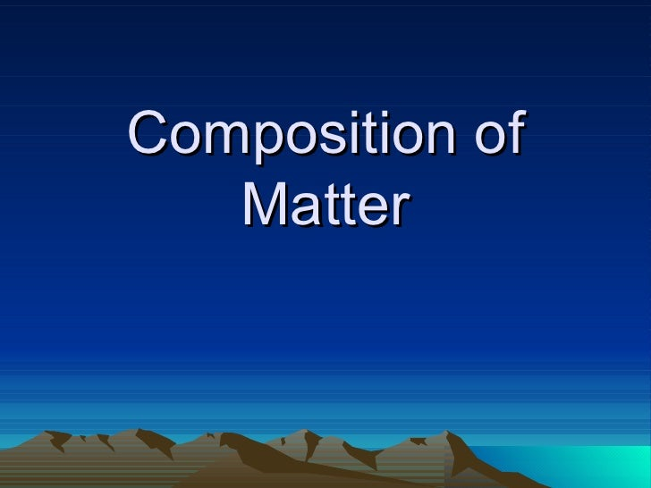5 composition of matter