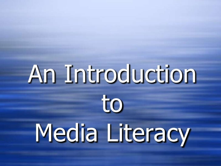 An Introduction to Media Literacy<br />