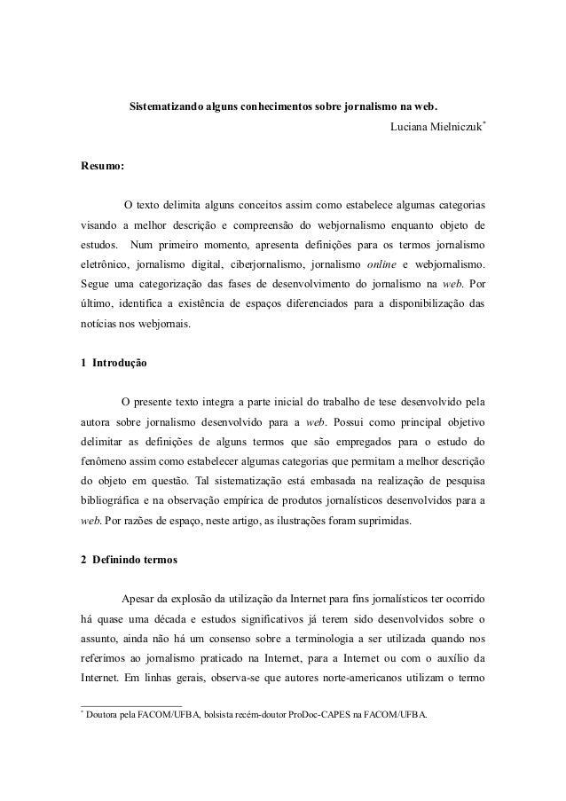 Sistematizando alguns conhecimentos sobre jornalismo na web. Luciana Mielniczuk* Resumo: O texto delimita alguns conceitos...